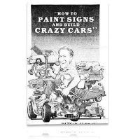 "Ed ""Big Daddy"" Roth's How to Paint Signs and Build Crazy Cars*"