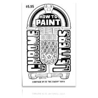"Ed ""Big Daddy"" Roth's How to Paint Chrome Letters*"
