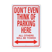 "Parking Signboard ""DON'T EVEN THINK OF PARKING HERE"""