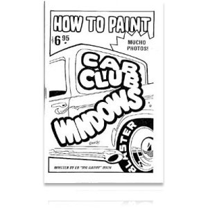 "Photo1: Ed ""Big Daddy"" Roth's How to Paint Car Club Windows*"