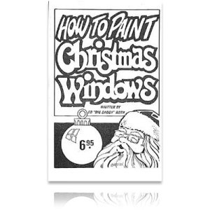 """Photo1: Ed """"Big Daddy"""" Roth's How to Paint Christmas Windows*"""