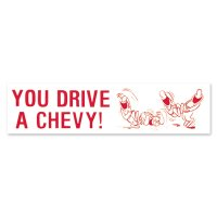 YOU DRIVE A CHEVY ! Sticker