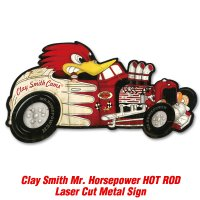 Clay Smith Mr.Horsepower Hot Rod Laser Cut Metal Sign
