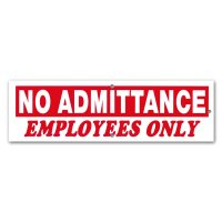 NO ADMITTANCE EMPLOYEES ONLY
