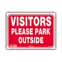 VISITORS PLEASE PARK OUTSIDE