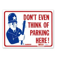 DON'T EVEN THINK OF PARKING HERE!